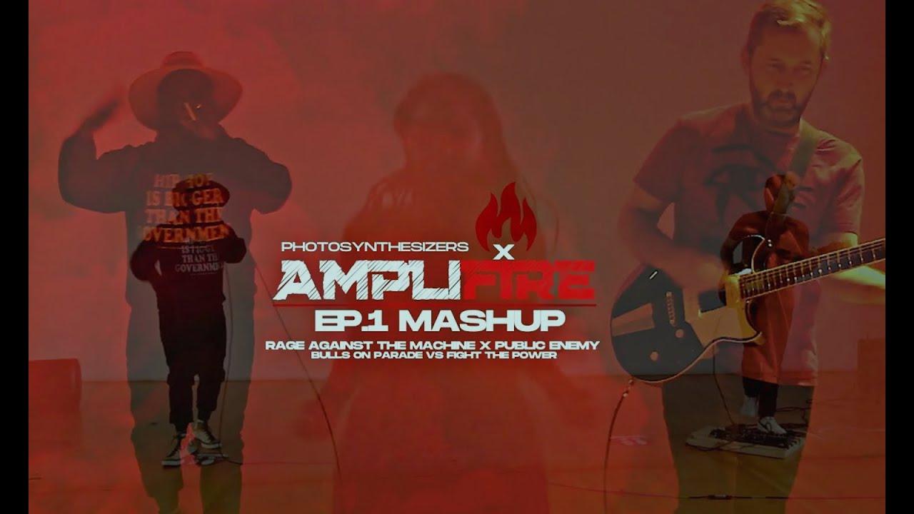 Amplifire EP.1 Mashup: Fight The Power vs Bulls On Parade