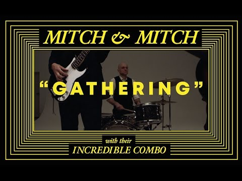 Mitch & Mitch - GATHERING