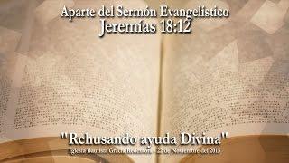 Sermón Evangelístico | No queremos ser salvos | Jeremías 18:12