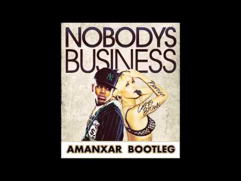 Rihanna ft Chris Brown  Nobodys Business Amanxar Bootleg 2013