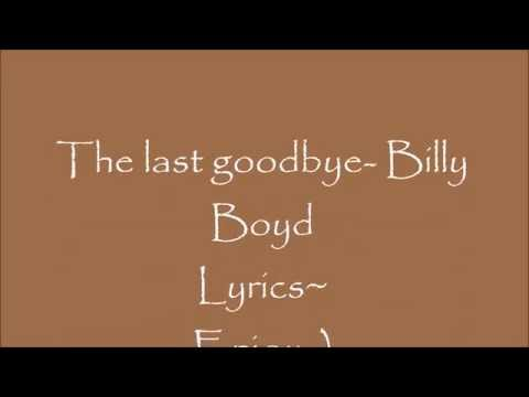 The Last Goodbye- Billy Boyd- Lyric video.
