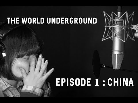 The World Underground - Episode 1 : China
