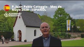 Mes de María en tiempos de coronavirus | Mensaje del P. Juan Pablo Catoggio - Español