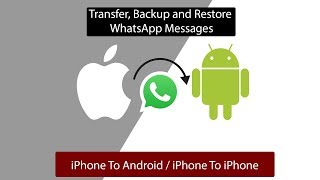 Transfer WhatsApp Message From iPhone to Android or iPhone to iPhone