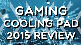 2015 Top Ten Reviews - What's the Best Gaming Laptop / Notebook Cooling Pad?