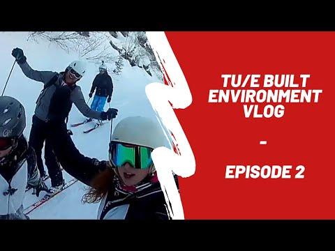 TU/e Built Environment VLOG #2
