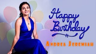 Happy B'day Andrea Jeremiah - Best Versatile Human | UIE Movies