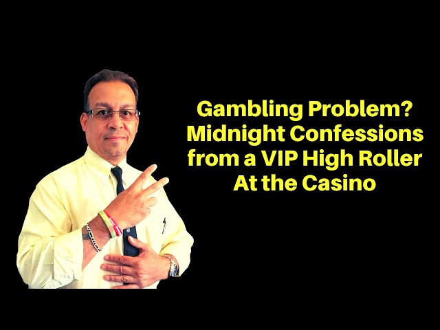 My GAMBLING ADDICTION Problem - Midnight Confessions from a VIP High Roller At the Casino!!
