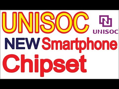 UNISOC processor chipset for smartphone, Latest updated
