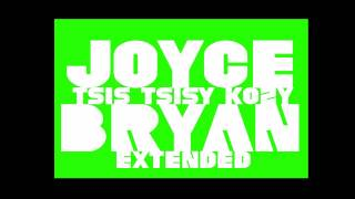 Joyce   Tsis tsisy kozy Bryan extended