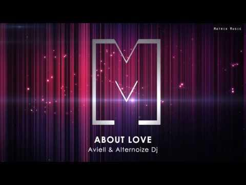 Aviell & Alternoize Dj   About Love (Original Mix)
