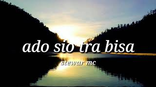 ADO SIO TRA BISA - STEWAR MC - [OFFICIAL LYRIC VIDEO]