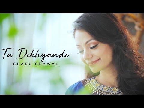 Tu Dikhyandi - Charu Semwal