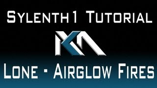 Sylenth1 - Lone - Airglow Fires Tutorial