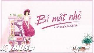Bí Mật Nhỏ - Hoàng Yến Chibi 「Lyric Video」| MV HD