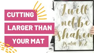 CUTTING LARGER THAN YOUR MAT - DIY CRICUT HOME DECOR!
