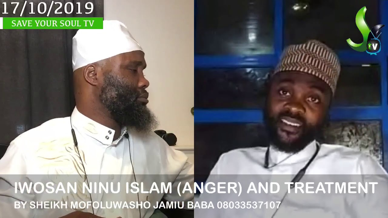 Download IWOSAN NINU ISLAM (ANGER) AND TREATMENT BY SHEIKH MOFOLUWASHO JAMIU BABA 08033537107