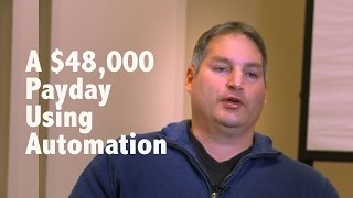 A $48,000 Payday Using Automation
