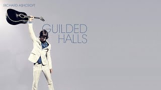 Richard Ashcroft - Guilded Halls [HMV Exclusive Tracks]