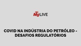 Covid na Indústria do Petróleo - Desafios Regulatórios