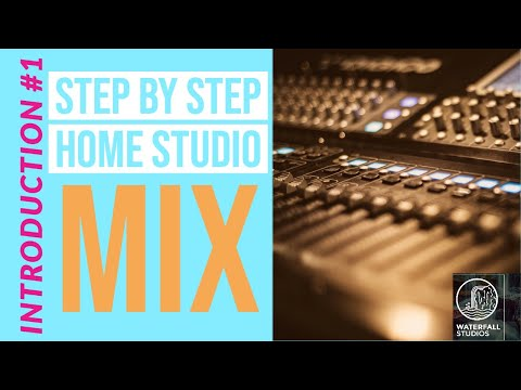 Step By Step Home Studio Mix -Introduction