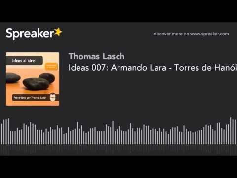 Ideas 007: Armando Lara - Torres de Hanói