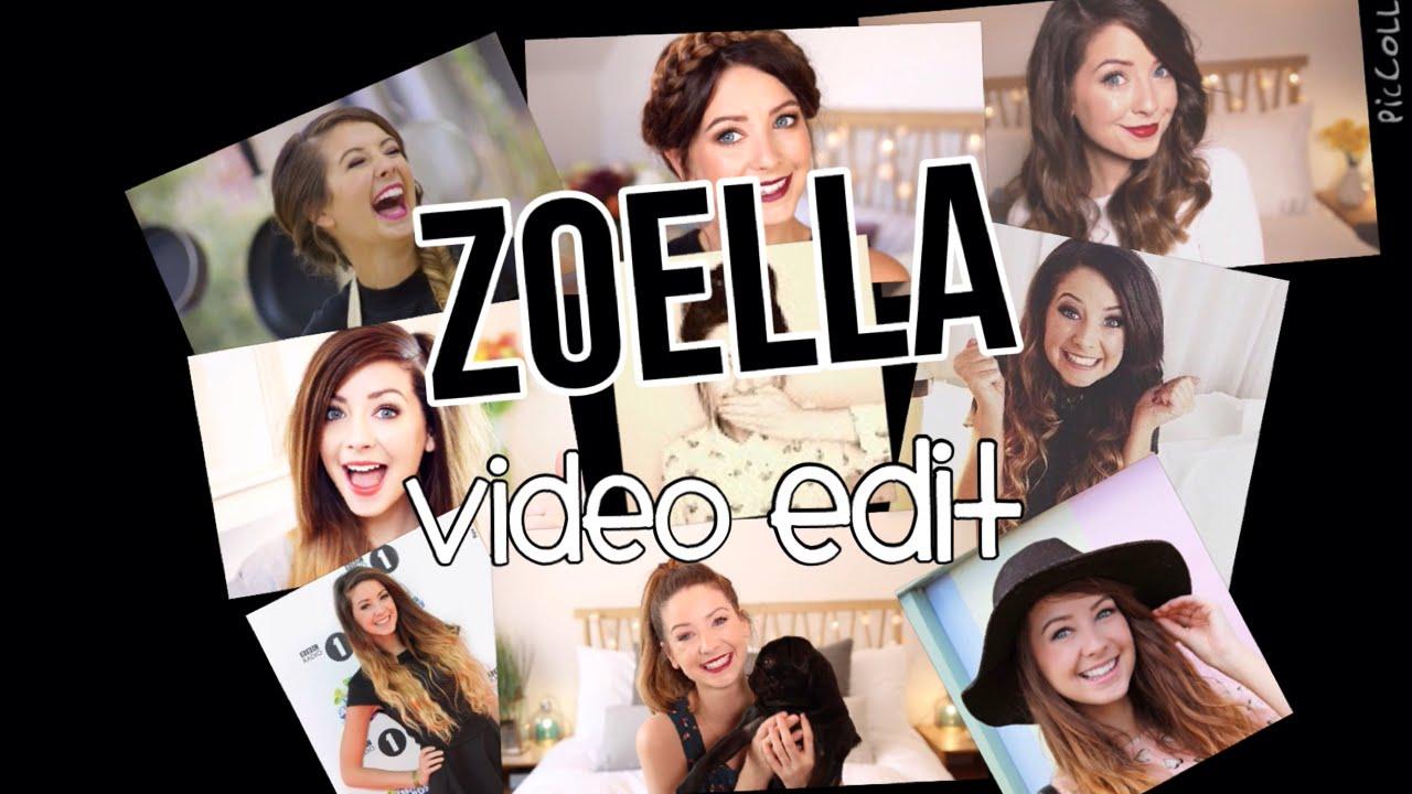 Zoella Video Edit~ Youtuber Edits