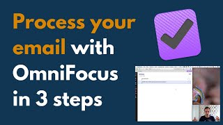 my 3-step OmniFocus workflow for processing your email