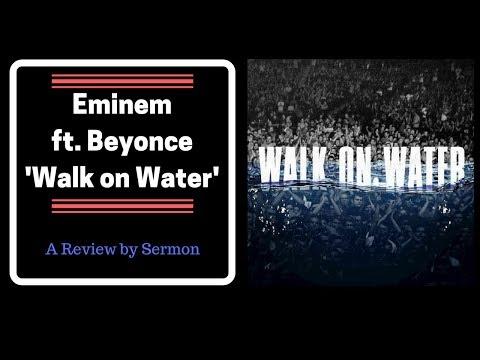 Eminem ft. Beyoncé - Walk on Water (REVIEW)