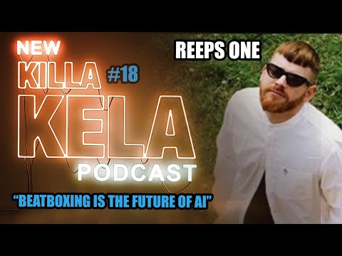 Killa Kela Podcast - Reeps One