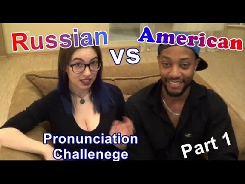 Russian VS American Pronunciation: Part 1