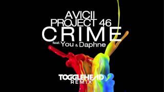 Avicii x You x Project 46 feat Daphne - Crime (Togglehead Remix)