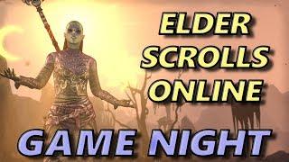 ESO Stream - Friday Night Game Night - Elder Scrolls Online Gameplay