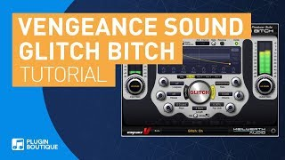 Glitch Bitch by Vengeance Sound | Resampling Bass Variations Tutorial