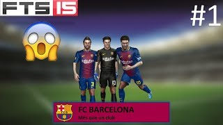 FTS 15 BARCELONA CAREER MODE #1 - FIRST SIGNING, FIRST VICTORY?!
