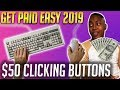 Get Paid To CLICK BUTTONS   $50 each time in 2019
