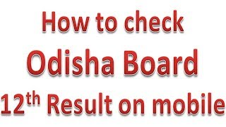 How to download 12th class result of Odisha board on Mobile phone par chse odisha result kaise dekhe