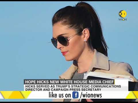 Hope Hicks appointed as new White House media chief