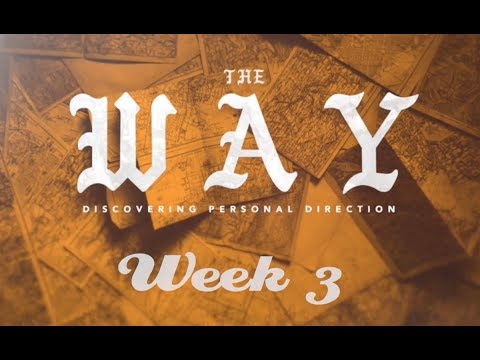 The Way Sermon Series Week 3