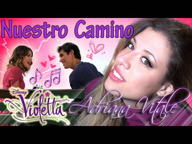 Nuestro Camino - Violetta 2 (Cover) by Adriana Vitale Travel Video