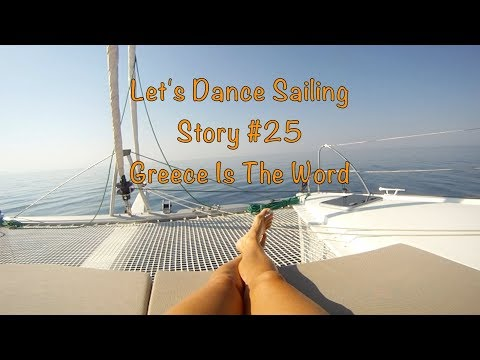 Let's Dance Sailing Story #25 – Greece Is The Word