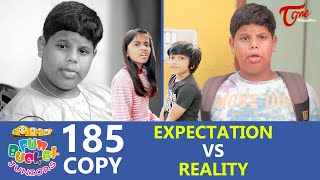 Fun Bucket JUNIORS | Episode 185 | Expectation Vs Reality | TeluguOne