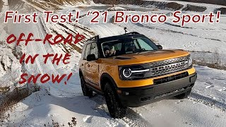 2021 Bronco Sport In The Snow | Off Roading In Ford's Newest SUV | Can it conquer the hills?