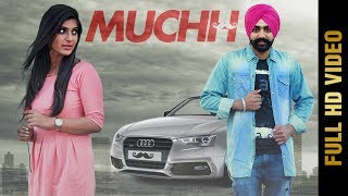 MUCHH (Full Video) | DEV GILL Ft. Kanika Dogra | Latest Punjabi Songs 2017