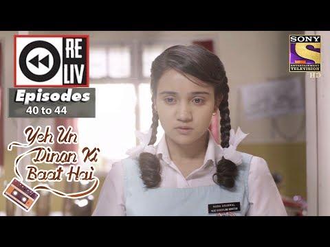 Weekly Reliv | Yeh Un Dinon Ki Baat Hai | 30th Oct to 3rd Nov 2017 | Episode 40 to 44