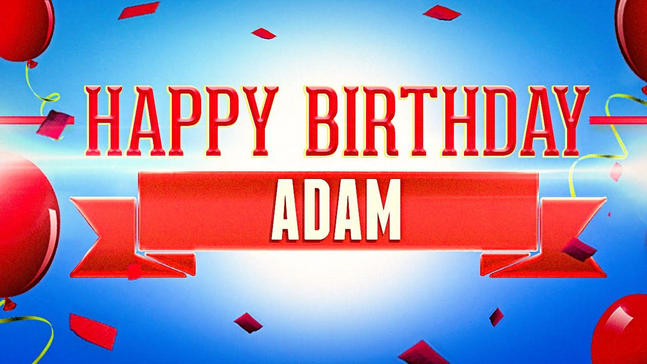 Happy Birthday Adam Youtube