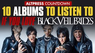 BLACK VEIL BRIDES: 10 Albums To Listen To If You Love BVB