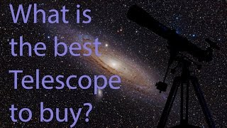What is the best telescope to buy?
