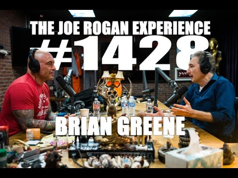 Joe Rogan Experience #1428 - Brian Greene