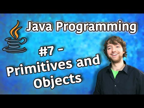 java-programming-tutorial-7---primitives-and-objects